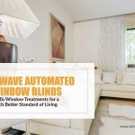 Z-Wave Automated Window Blinds: Go-To Window Treatments for a Better Standard of Living
