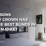 Why Crown Has Some Of The Best Blinds in the Market