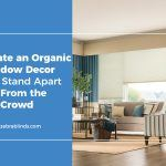 Create an Organic Window Decor and Stand Apart From the Crowd