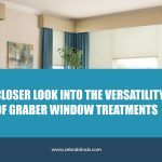 A Closer Look into the Versatility of Graber Window Treatments