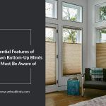Essential Features of Top-Down Bottom-Up Blinds You Should Be Aware of
