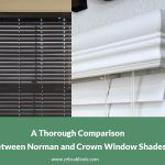 A Thorough Comparison between Norman and Crown Window Shades