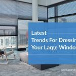 Latest Trends For Dressing Your Large Windows