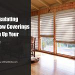 Let Insulating Window Coverings Warm Up Your Home