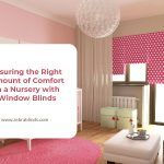 Ensuring the Right Amount of Comfort in a Nursery with Window Blinds