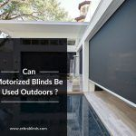 Can Motorized Blinds Be Used Outdoors?