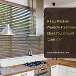 A Few Kitchen Window Treatment Ideas You Should Consider