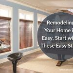 Remodeling Your Home is Easy, Start with These Easy Steps