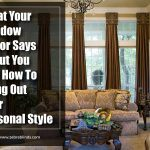 What Your Window Décor Says About You, and How To Bring Out Your Personal Style