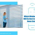 Which Window Blinds Will Go Best in a Smart Home Setup?