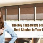 The Key Takeaways of Having Dual Shades in Your Home