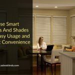Choose Smart Blinds And Shades for Easy Usage and Great Convenience