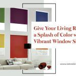 Give Your Living Room a Splash of Color with Vibrant Window Shades