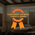 Graber Shades and Blinds: Trusted for Quality
