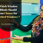 Which Window Blinds Should You Choose for Arched Windows?