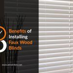 8 Benefits of Installing Faux Wood Blinds