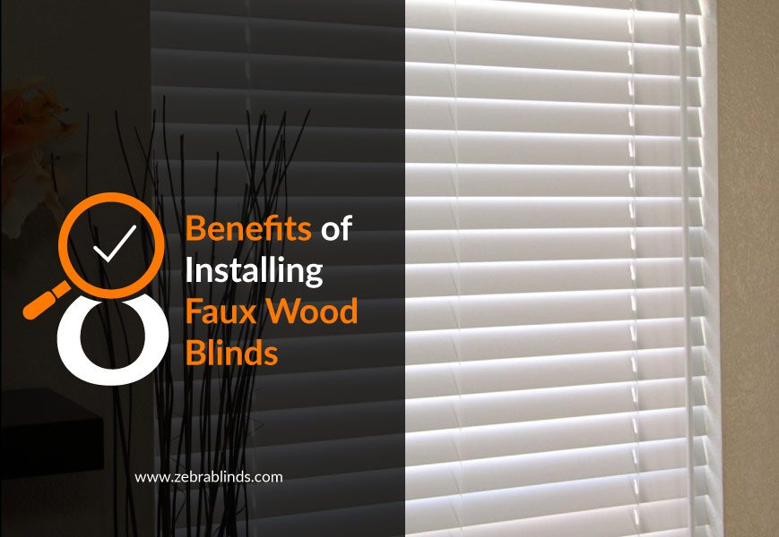 Faux Wood Blinds 8 Benefits Of Installing Zebrablinds