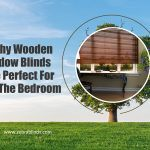 Why Wooden Window Blinds Are Perfect For The Bedroom