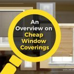 An Overview on Cheap Window Coverings