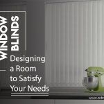 Vertical Window Blinds – Designing a Room to Satisfy Your Needs