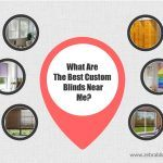 What Are The Best Custom Blinds Near Me?
