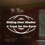 Sliding Door Shades – A Treat for the Eyes!