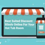 Best Suited Discount Blinds Online For Your Hot Tub Room