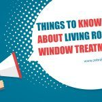Things to Know About Living Room Window Treatments