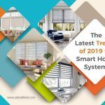 The Latest Trends of 2019 for Smart Home Systems