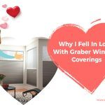 Why I Fell in Love with Graber Window Coverings