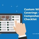 Custom Window Coverings – The Comprehensive Checklist