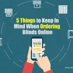 5 Things to Keep In Mind When Ordering Blinds Online