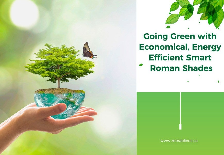 Energy Efficient Smart Roman Shades