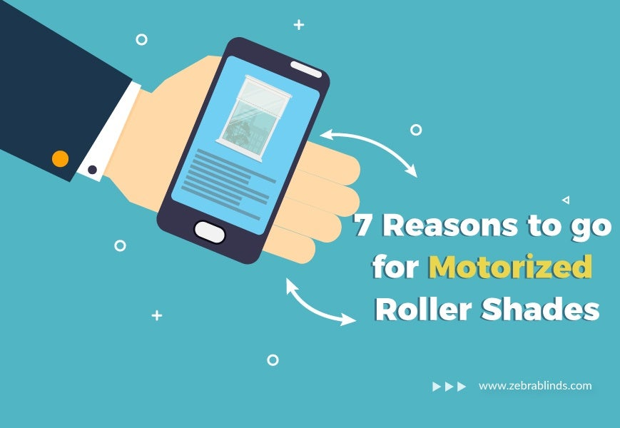 & Reasons to go for Motorized Roller Shades
