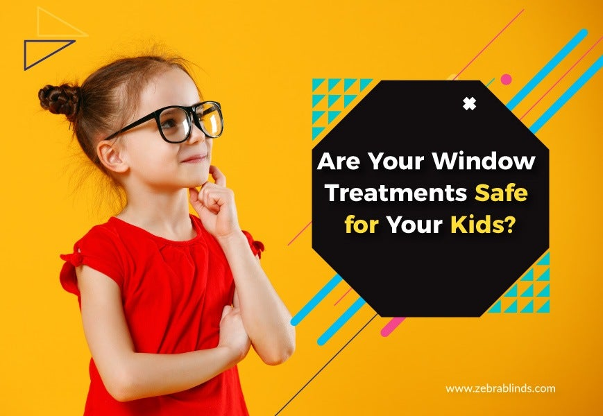 Are Your Window Treatments Safe for Your Kids