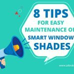 Tips for Easy Maintenance of Smart Window Shades