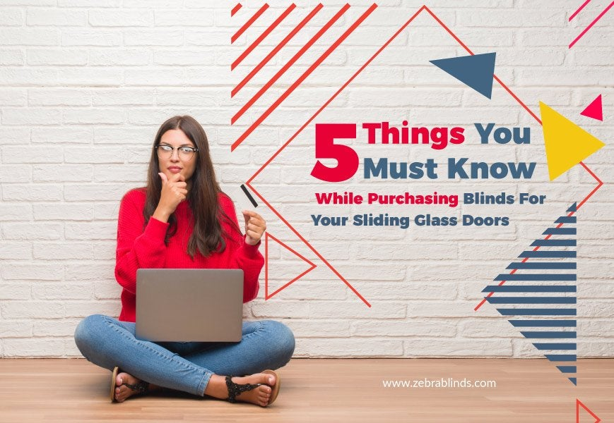 5 Things You Must Know While-Purchasing-Blinds-For Your Sliding Glass Doors