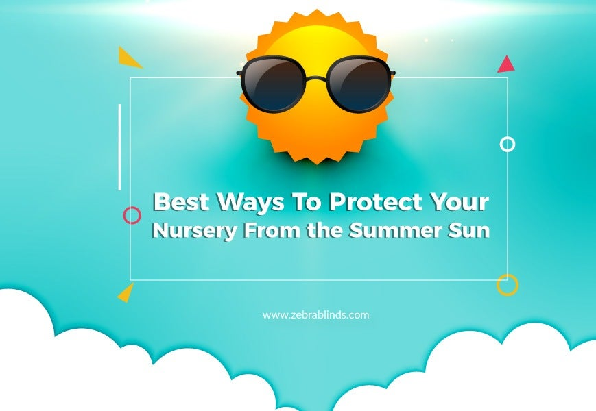 Best Ways To Protect Your Nursery from Summer