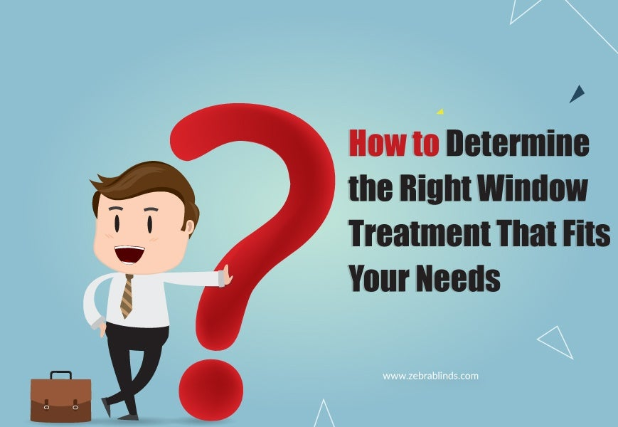 How to Determine the Right Window Treatment