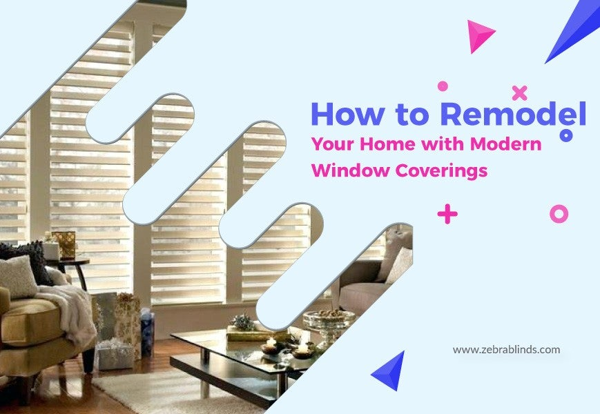 How to Remodel Your Home with Modern Window Coverings