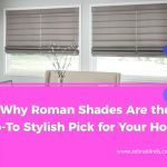Why Roman Shades Are the Go-To Stylish Pick for Your Home