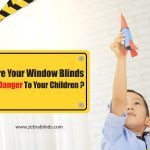 Are Your Window Blinds A Danger To Your Children?