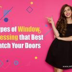Types of Window Dressing That Best Match Your Doors