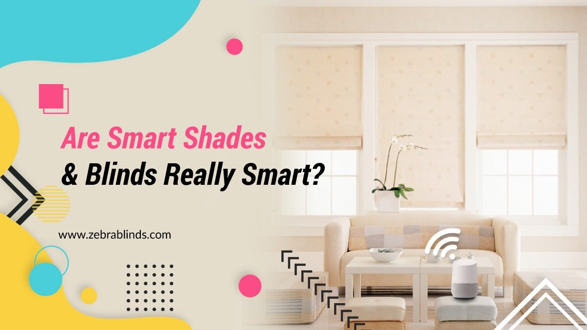 Are Smart Shades and Blinds Really Smart