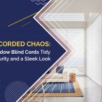 Avoiding Corded Chaos: Keep Your Window Blind Cords Tidy for Added Security and a Sleek Look