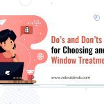 Do's and Don'ts for Choosing and Installing Window Treatments