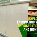 Exploring the Fascinating World of Refrigeration Blinds and Night Covers