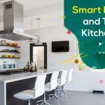 Smart Kitchens and Trending Kitchen Ideas