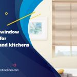 Waterproof Window Treatments for Bathrooms and Kitchens