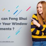 What Can Feng Shui Do for Your Window Treatments?
